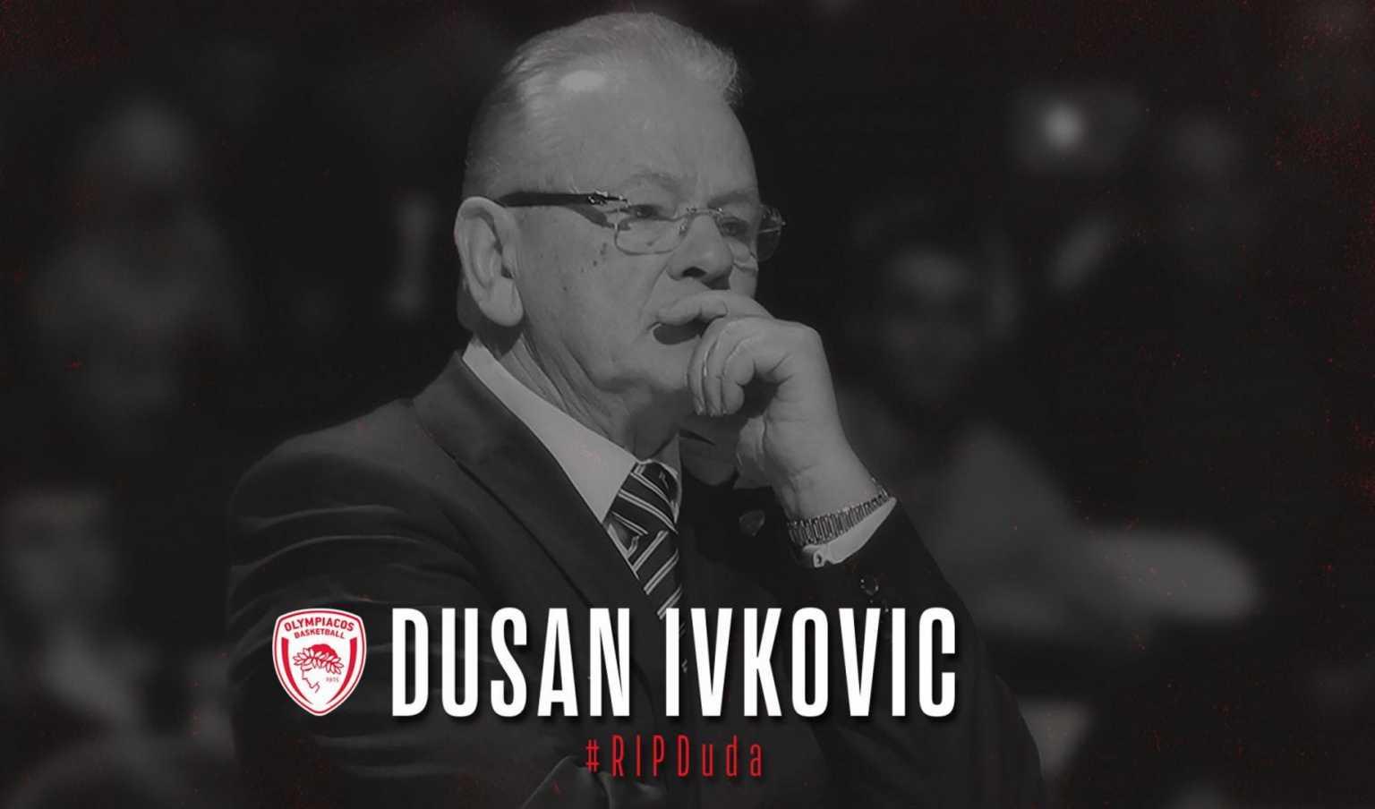 Ντούσαν Ίβκοβιτς: Συντετριμμένοι στην ΚΑΕ Ολυμπιακός – «Έφυγε ο μεγαλύτερος όλων»